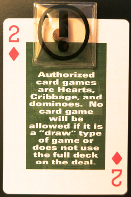 "Alcatraz rules and regulations: Authorized card games are Hearts, Cribbage and dominoes. No card game will be allowed if it is a ""draw"" type of game or does not use the full deck on the deal"